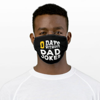 0 days without dad jokes adult cloth face mask