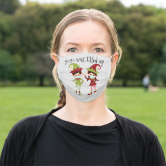 2020 Was Elfed Up Funny Elf Adult Cloth Face Mask