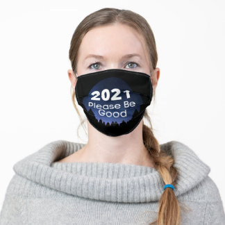 2021 Please Be Good Funny New Year Saying Adult Cloth Face Mask