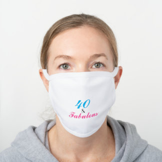 40 and Fabulous Birthday Girly Typography White Cotton Face Mask