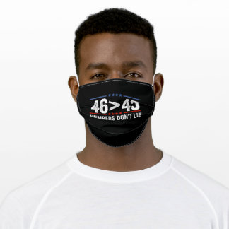 46 Greater than 45, Funny Inauguration Gift for a Adult Cloth Face Mask