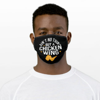 Ain't No Thing But A Chicken Wing Fun Fried Adult Cloth Face Mask