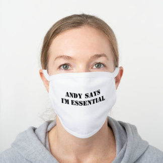 Andy Says I'm Essential Face Mask,Essential Worker White Cotton Face Mask