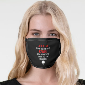 Area 51 Is No Match For Karen Funny Face Mask