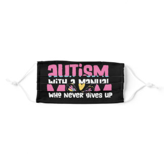 Autism Doesn't Come With Manual Mom Never Gives Up Adult Cloth Face Mask