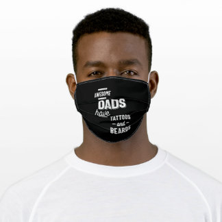 Awesome Dads Have Tattoos And Beards Adult Cloth Face Mask