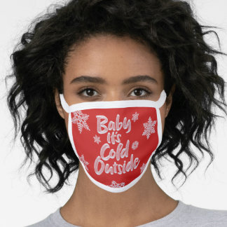 Baby It's Cold Outside Frozen Type Christmas Red Face Mask
