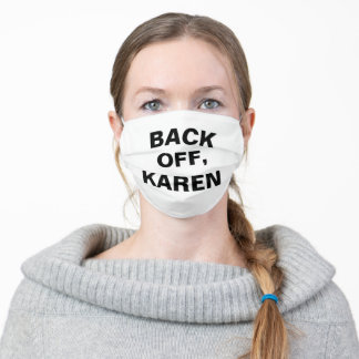 Back Off, Karen - white and black Adult Cloth Face Mask