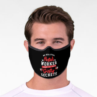 Be Nice To Your Postal Worker Secrets Ballot Premium Face Mask
