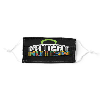 Be Patient I Have Autism Awareness Sped Teacher Adult Cloth Face Mask