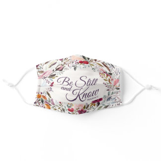 Be Still and Know Psalm 46:10 Floral Adult Cloth Face Mask