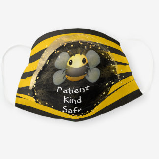Bee Patient Kind and Safe Cloth Face Mask