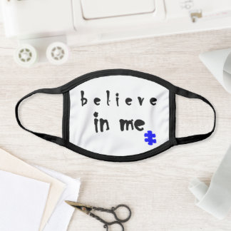 """""""Believe in Me"""" Face Mask"""