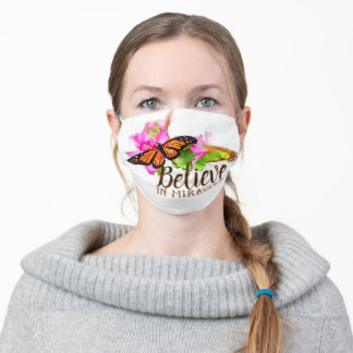 Believe In Miracles Monarch Butterfly Adult Cloth Face Mask