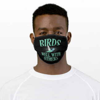 Birds Fly Well with Others Bird Watcher Love Adult Cloth Face Mask