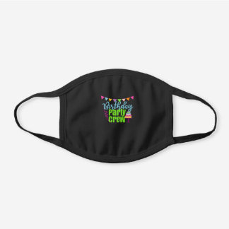Birthday Party Crew Cake Streamers Black Cotton Face Mask