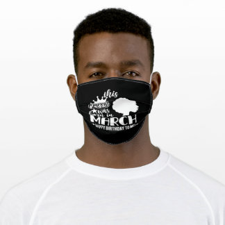 Birthday T-Shirt Girl March Adult Cloth Face Mask