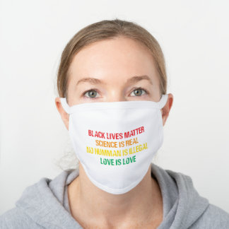 black lives matter,Science is Real, love is love White Cotton Face Mask