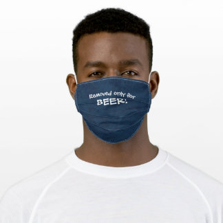 Blue REMOVED ONLY FOR BEER! Adult Cloth Face Mask
