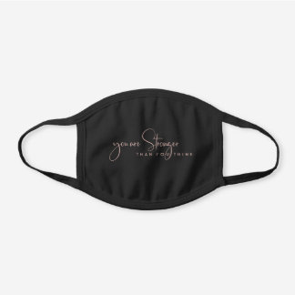 BLUSH PINK YOU ARE STRONGER THAN YOU THINK QUOTE BLACK COTTON FACE MASK