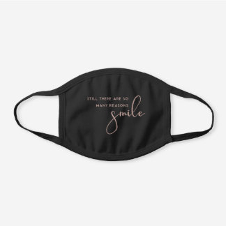 BLUSH SO MANY REASONS TO SMILE MOTIVATIONAL QUOTE BLACK COTTON FACE MASK