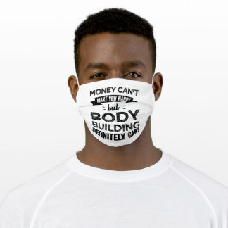 Body building makes you happy gift adult cloth face mask
