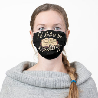 Book Lover Gifts I'd Rather Be Reading Bookworm Adult Cloth Face Mask