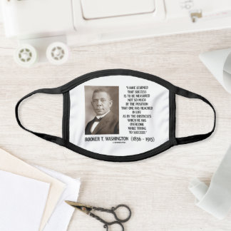 Booker T. Washington Obstacles Overcome Succeed Face Mask