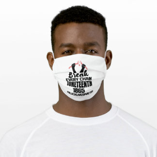 Break Every Chain Juneteenth 1865 Adult Cloth Face Mask
