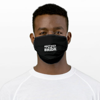 Brother Of The Bride Gift For Brother Adult Cloth Face Mask