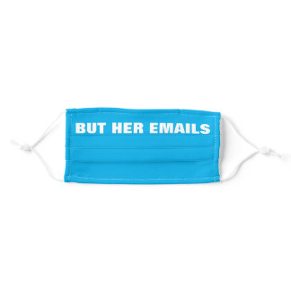 But her emails! adult cloth face mask