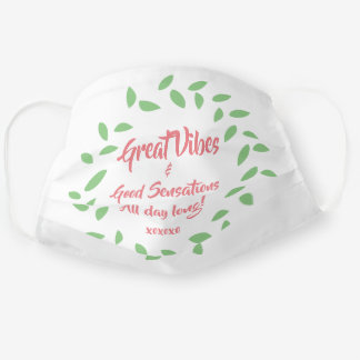 Cheerful Pink Green Great Vibes & Good Sensations Cloth Face Mask