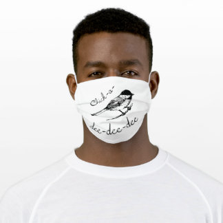 Chick a dee dee dee adult cloth face mask