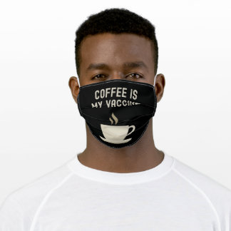 Coffee Is My Vaccine Adult Cloth Face Mask