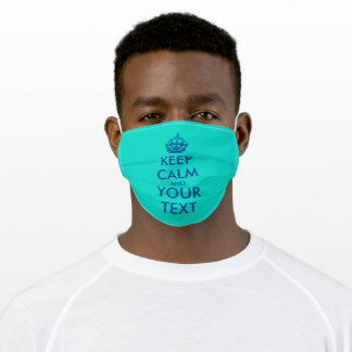 Create a Keep Calm and Carry On turquoise blue Adult Cloth Face Mask
