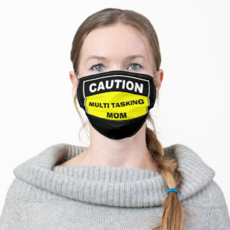 Cute Multi Tasking Mom Caution Sign Adult Cloth Face Mask