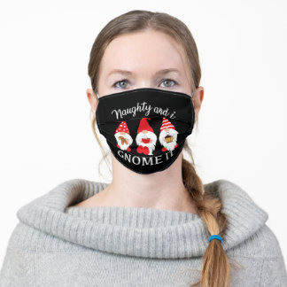 Cute Naughty And I Gnome It/Christmas Adult Cloth Face Mask