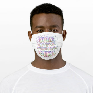 """""""Dad Of The Birthday Girl"""" Foil Balloons Confetti Adult Cloth Face Mask"""