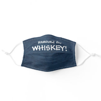 Dark Denim REMOVED for WHISKEY! Adult Cloth Face Mask