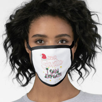 Dear Santa, I Can Explain Christmas Face Mask