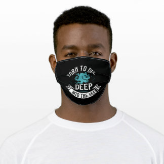 Diving - Born To Dive Deep Into The Sea Adult Cloth Face Mask