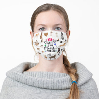 Dog Lover Rescued is my Favorite Breed Adult Cloth Face Mask