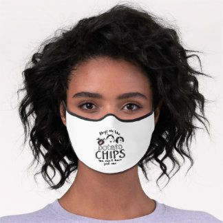 Dogs Are Like Potato Chips Funny Cute Dog Lover Premium Face Mask