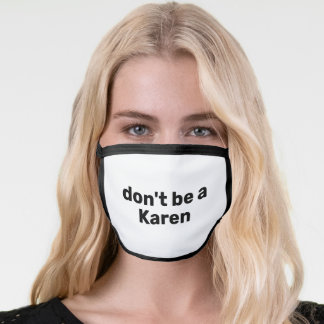 Don't be a Karen Funny Quote Black White Face Mask