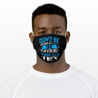 Don't be afraid to fail be afraid not to try adult cloth face mask