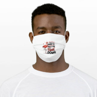 Don't Make Me Put My Foot Down Adult Cloth Face Mask