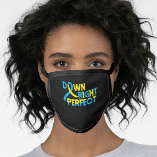 Down RIght Perfect Down Syndrome Awareness Special Face Mask