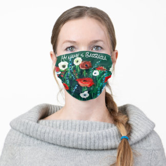 Editable My Name Is .... Acrylic Poppy Wildflowers Adult Cloth Face Mask