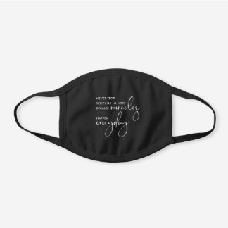 ELEGANT NEVER STOP BELIEVING IN HOPE MIRACLES BLACK COTTON FACE MASK