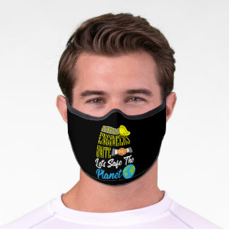 Engineers Save The Planet Climate Change Premium Face Mask